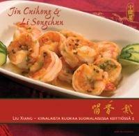 Liu Xiang - Kiinalaista ruokaa suomalaisessa keittiössä 2