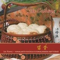 Liu Xiang - Kiinalaista ruokaa suomalaisessa keittiössä