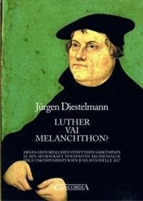 Luther vai Melanchthon?
