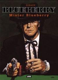 Luutnantti Blueberry 17 - Mister Blueberry
