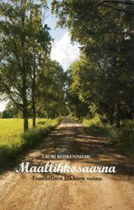 Maallikkosaarna - Evankelisen liikkeen voima