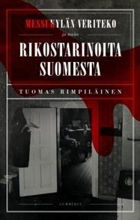 Messukylän veriteko ja muita rikostarinoita Suomesta