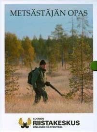 Metsästäjän opas (+Metsästys- ja aselainsäädäntö)