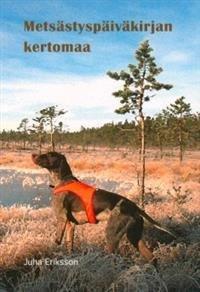 Metsästyspäiväkirjan kertomaa
