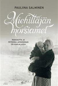 Miehittäjän morsiamet - Rakkautta ja petoksia jatkosodan Itä-Karjalassa
