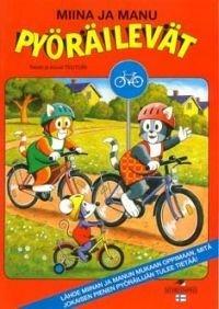Miina ja Manu pyöräilevät