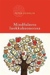 Mindfulness luokkahuoneessa