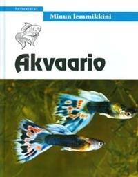 Minun lemmikkini: Akvaario