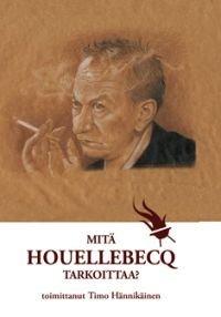 Mitä Houellebecq tarkoittaa?