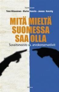 Mitä mieltä Suomessa saa olla