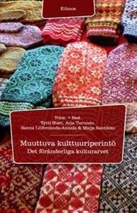 Muuttuva kulttuuriperintö - Det föränderliga kulturarvet