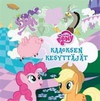 My Little Pony - Kaaoksen kesyttäjät