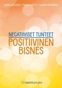 Negatiiviset tunteet - positiivinen bisnes