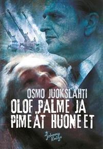 Olof Palme ja pimeät huoneet