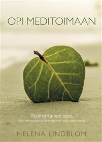Opi meditoimaan; Yksinkertainen opas sisäisen rauhan ja hyvinvoinnin saavuttamiseksi