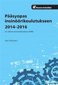 Pääsyopas insinöörikoulutukseen 2014-2016