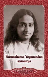 Paramahansa Yogananda Sanontoja - Sayings of Paramahansa Yogananda (Finnish)