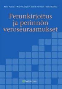 Perunkirjoitus ja perinnön veroseuraamukset (+cd-rom)