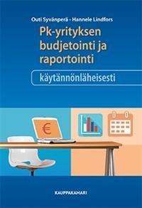 Pk-yrityksen budjetointi ja raportointi käytännönläheisesti