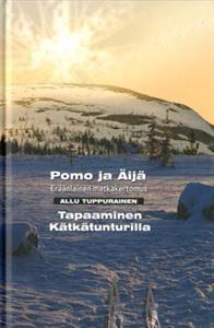 Pomo ja Äijä - Eräänlainen matkakertomus/Tapaaminen Kätkätunturilla