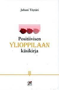 Positiivisen ylioppilaan käsikirja