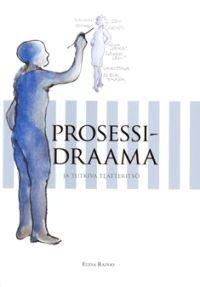 Prosessidraama ja tutkiva teatterityö