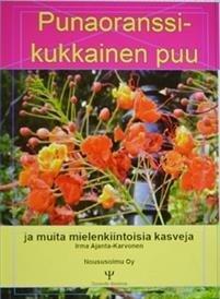 Punaoranssikukkainen puu ja muita mielenkiintoisia kasveja