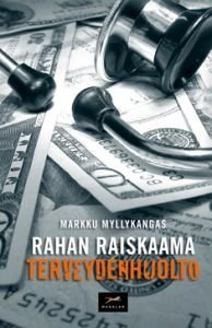 Rahan raiskaama terveydenhuolto