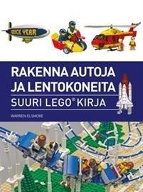 Rakenna autoja ja lentokoneita - Suuri legokirja