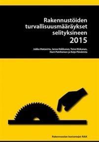 Rakennustöiden turvallisuusmääräykset selityksineen 2015