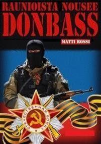 Raunioista nousee Donbass