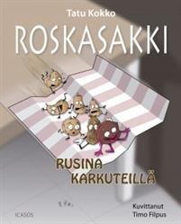 Roskasakki - Rusina karkuteillä