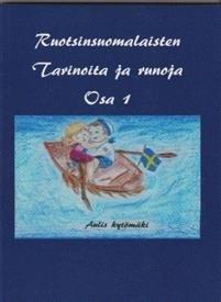 Ruotsinsuomalaisten Tarinoita ja runoja osa 1
