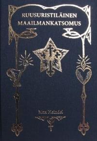 Ruusuristiläinen maailmankatsomus eli mystinen kristinoppi