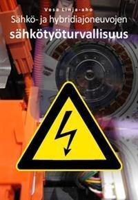 Sähkö- ja hybridiajoneuvojen sähkötyöturvallisuus