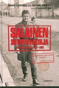 Salainen sotapäiväkirja Itä-Karjalasta 1941-1942