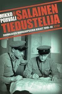 Salainen tiedustelija Suomalaisen vakoojaupseerin kirjeet 1941-44