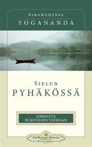 Sielun Pyhakossa - In the Sanctuary of the Soul (Finnish)