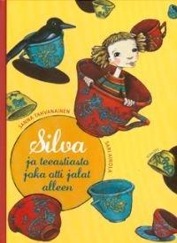 Silva ja teeastiasto joka otti jalat alleen