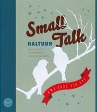 Small talk haltuun
