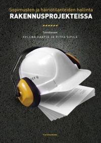 Sopimusten ja häiriötilanteiden hallinta rakennusprojekteissa