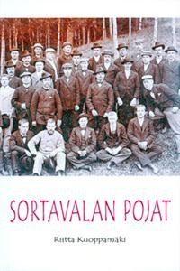 Sortavalan pojat ja muita havaintoja Suomen suuriruhtinaskunnan viimeisistä ja tasavallan ensimmäisistä vuosikymmenistä