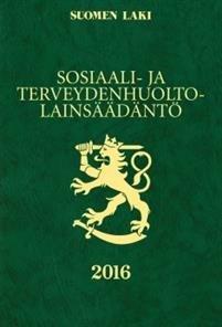 Sosiaali- ja terveydenhuoltolainsäädäntö 2016