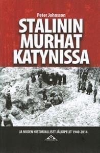 Stalinin murhat Katynissa ja niiden historialliset jälkipelit 1940-2014