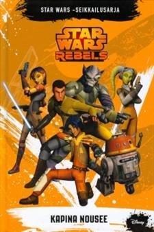 Star Wars Rebels - Kapina nousee