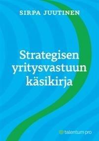 Strategisen yritysvastuun käsikirja