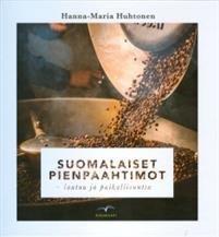 Suomalaiset pienpaahtimot - laatua ja paikallisuutta