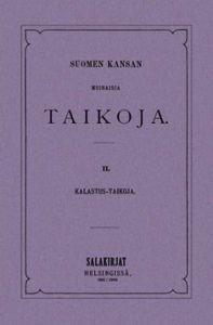 Suomen kansan muinaisia taikoja 2
