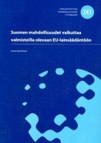 Suomen mahdollisuudet vaikuttaa valmisteilla olevaan EU-lainsäädäntöön