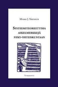 Systeemiteoreettisia askelmerkkejä nyky-yhteiskuntaan